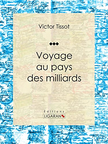 Voyage au pays des milliards (French Edition)