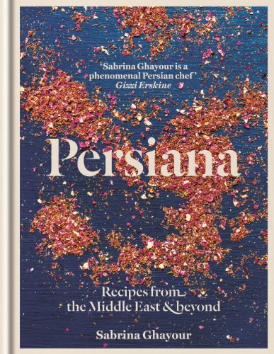 Persiana: Recipes from the Middle East & beyond (English Edition)