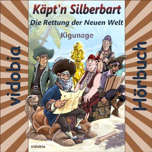 Die Rettung der Neuen Welt: 21 Abenteuer-Geschichten für Klein und Groß (Käpt'n Silberbart 2) Titelbild