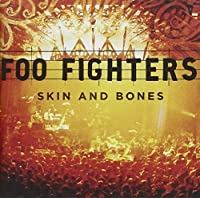 Skin & Bones by FOO FIGHTERS (2006-11-22)