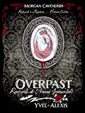 Overpast - Racconti di Anime Immortali: Volume Extra - Yvel e Alexis (Redrock 039 s Murders) (Italian Edition)
