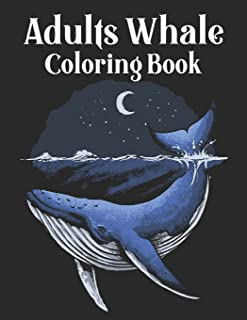 Adults Whale Coloring Book: Personalized Orca Killer Whale Gifts for Women and Men - Color Therapy an Anti-stress Coloring...