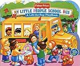 My Little People School Bus: A Lift-The-Flap Playbook (Fisher-Price Lift-The-Flap Playbooks)