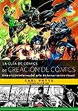 La guía DC Comics de creación de cómics: Una visión interna del arte de la narración visual