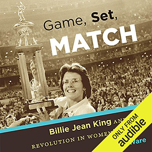 Game, Set, Match      Billie Jean King and the Revolution in Women's Sports              De :                                                                                                                                 Susan Ware                               Lu par :                                                                                                                                 Donna Postel                      Durée : 9 h et 34 min     Pas de notations     Global 0,0