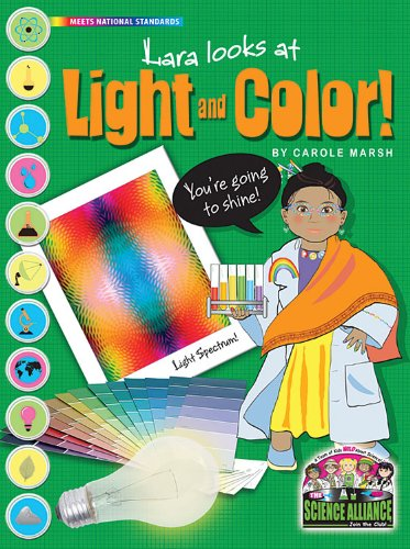 Lara Looks at Light and Color (Science Alliance)