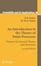 An Introduction to the Theory of Point Processes: Volume II: General Theory and Structure (Probability and Its Applications)