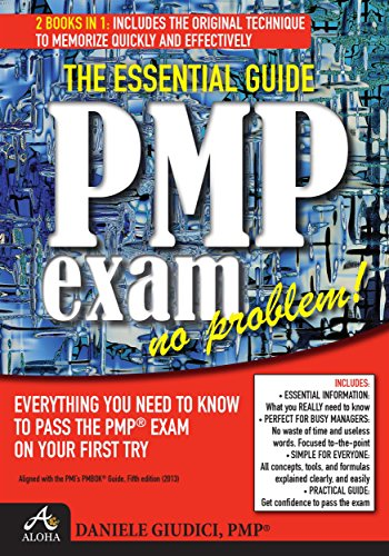 PMP Exam No Problem!: Everything you Need to Know to Pass the PMP Exam On Your First Try. Aligned with PMbok Fifth Edition (English Edition)