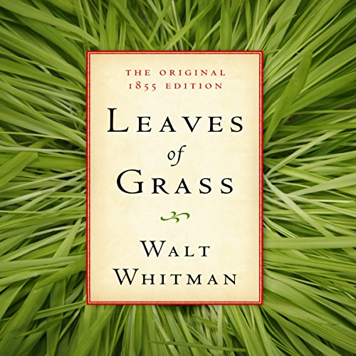 Leaves of Grass     The Original 1855 Edition              By:                                                                                                                                 Walt Whitman,                                                                                        American Renaissance Books                               Narrated by:                                                                                                                                 Sam Torode                      Length: 4 hrs and 40 mins     Not rated yet     Overall 0.0