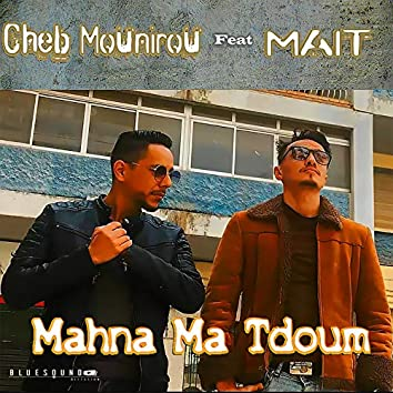 Mahna Ma Tdoum