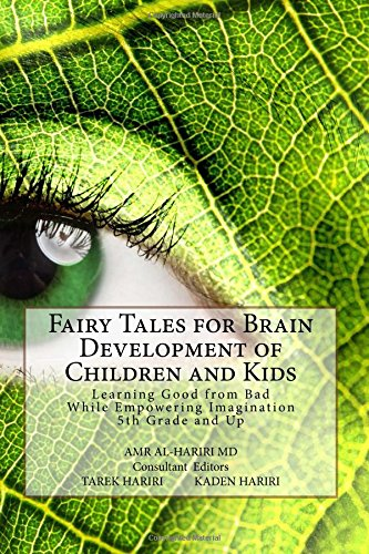 Fairy Tales for Brain Development of Children and Kids: Learning Good from Bad  While Empowering Imagination 5th Grade and Up