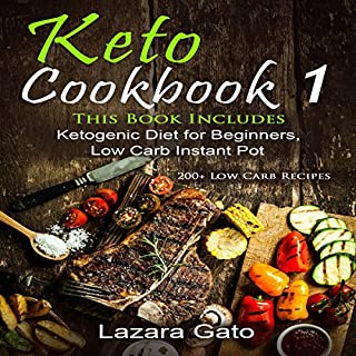 Keto Cookbook 1     This Book Includes Ketogenic Diet for Beginners, Low Carb Instant Pot              By:                                                                                                                                 Lazara Gato                               Narrated by:                                                                                                                                 Christine Garrow                      Length: 7 hrs and 14 mins     Not rated yet     Overall 0.0