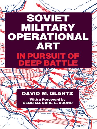 Soviet Military Operational Art: In Pursuit of Deep Battle (Soviet (Russian) Military Theory and Practice Book 2) (English Edition)