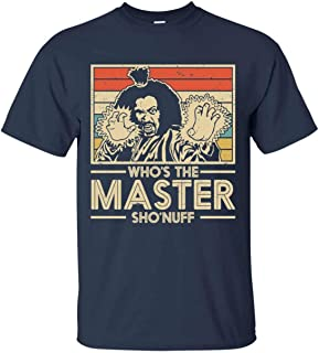 Who's The Master Sho'nuff Men's Tee Funny T-Shirt