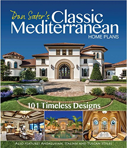 Dan Sater's Classic Mediterranean Home Plans Collection