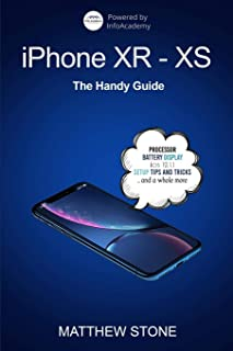 iPhone XR-XS: 2 in 1, The Complete Handy Guide To Use Your New iPhone To Its Fullest