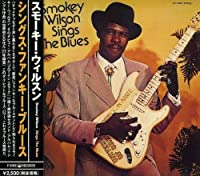 Sings the Blues by Smokey Wilson (2003-02-19)