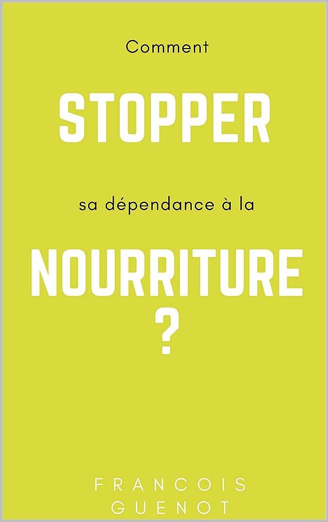 ターゲット羊飼い沼地Comment stopper sa dépendance à la nourriture ? (French Edition)
