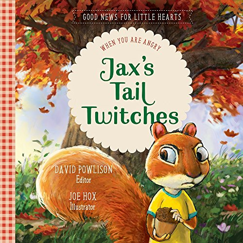 Jax's Tail Twitches: When You Are Angry (Good News for Little Hearts Series)