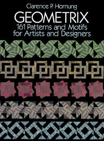 Geometrix: 161 Patterns and Motifs for Artists and Designers (Dover Pictorial Archive Series)