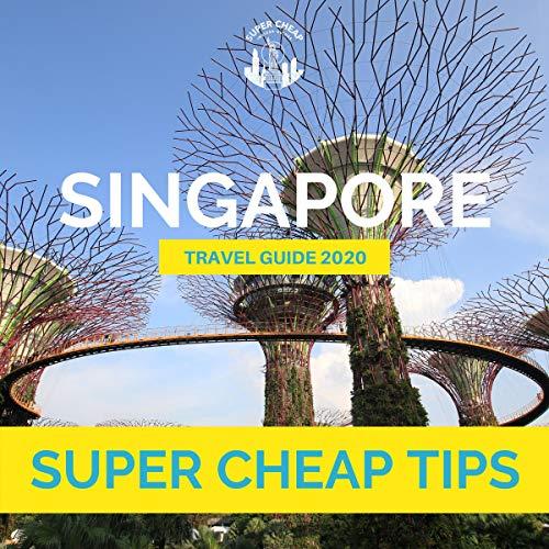 Super Cheap Singapore - Travel Guide 2020 cover art
