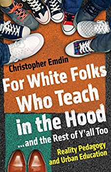For White Folks Who Teach in the Hood.. and the Rest of Y all Too  Reality Pedagogy and Urban Education  Race Education and Democracy