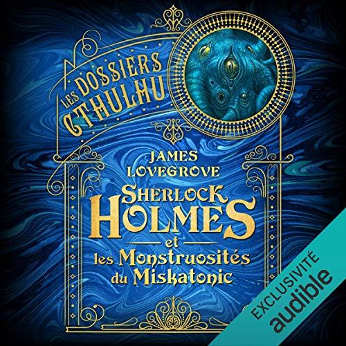Sherlock Holmes et les monstruosités du Miskatonic cover art