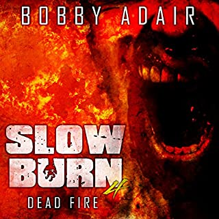 Slow Burn: Dead Fire audiobook cover art