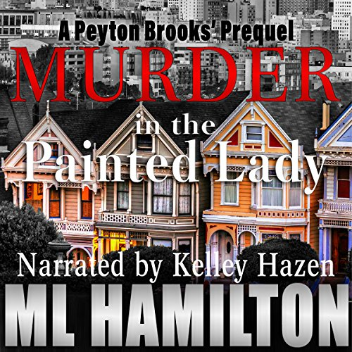 Murder in the Painted Lady Audiobook By M. L. Hamilton cover art