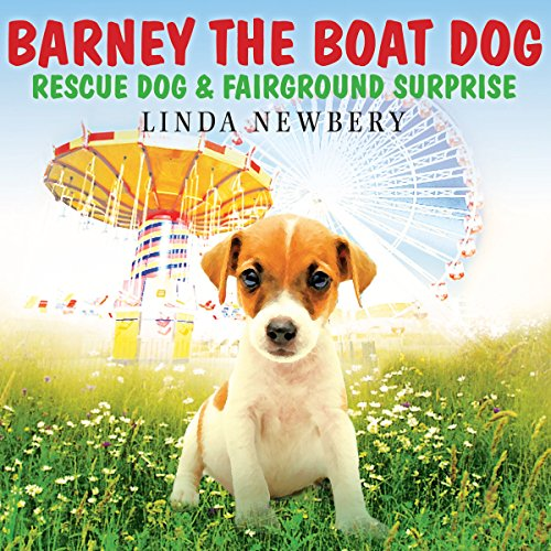 Barney the Boat Dog: Rescue Dog & Fairground Surprise cover art