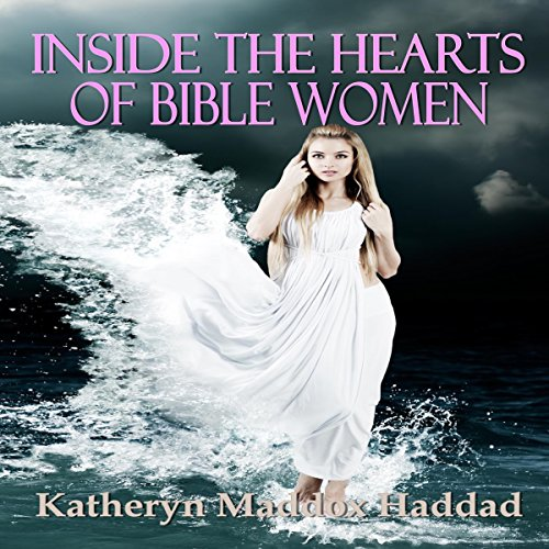 Inside the Hearts of Bible Women audiobook cover art