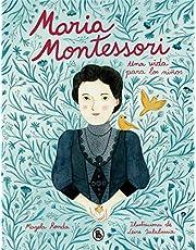 María Montessori. Una vida para los niños (Bruguera Contemporánea)