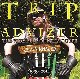 Trip Advizer (The Very Best Of Julian Cope 1999-2014) by Julian Cope