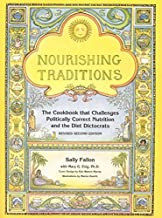 By Fallon, Sally; Enig, Mary Nourishing Traditions: The Cookbook that Challenges Politically Correct Nutrition and the Diet Dictocrats Revised and Updated Edition Paperback