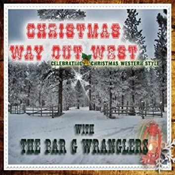 Chrsitmas Way Out West
