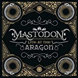 Songtexte von Mastodon - Live at the Aragon