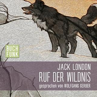 Ruf der Wildnis                   Autor:                                                                                                                                 Jack London                               Sprecher:                                                                                                                                 Wolfgang Gerber                      Spieldauer: 3 Std. und 17 Min.     9 Bewertungen     Gesamt 4,9