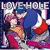 LOVE HOLE 101号室 〜テッペン↑超えちゃって〜
