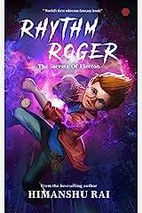 Rhythm Roger - The Secrets of Electon Kindle Edition