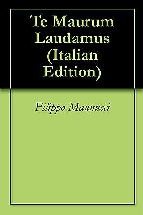 Te Maurum Laudamus
