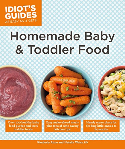 Homemade Baby & Toddler Food (Idiot s Guides)