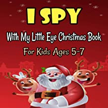 I Spy With My Little Eye Christmas Book For Kids Ages 5-7: A Festive Coloring Book Featuring Beautiful Winter Landscapes a...