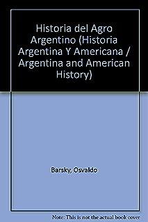 Historia del agro Argentino/ History of the Argentine Agro: Desde La Conquista Hasta Fines Del Siglo XX (Historia Argentina Y Americana / Argentina and American History) (Spanish Edition)