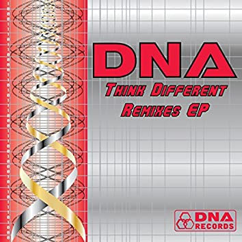 DNA - Think Different Remixes EP