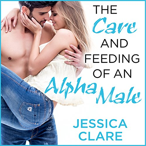 The Care and Feeding of an Alpha Male audiobook cover art