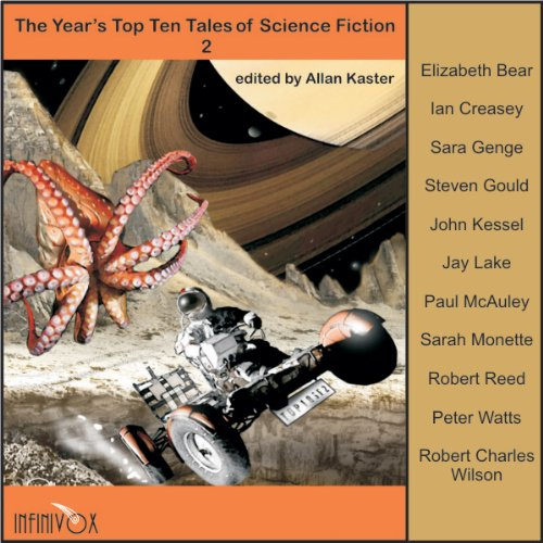 The Year's Top Ten Tales of Science Fiction 2                   By:                                                                                                                                 Elizabeth Bear,                                                                                        Ian Creasey,                                                                                        Steven Gould,                   and others                          Narrated by:                                                                                                                                 Tom Dheere,                                                                                        Vanessa Hart,                                                                                        J. P. Linton                      Length: 9 hrs and 32 mins     29 ratings     Overall 3.5