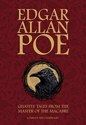 Edgar Allan Poe: Ghastly Tales from the Master of the Macabre