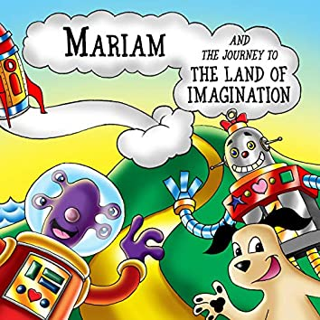 Mariam and the Journey to the Land of Imagination
