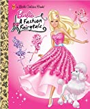 Barbie: Fashion Fairytale (Barbie) (Little Golden Book)