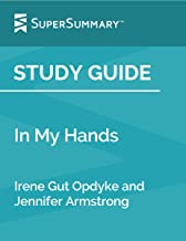 Study Guide: In My Hands by Irene Gut Opdyke and Jennifer Armstrong (SuperSummary)